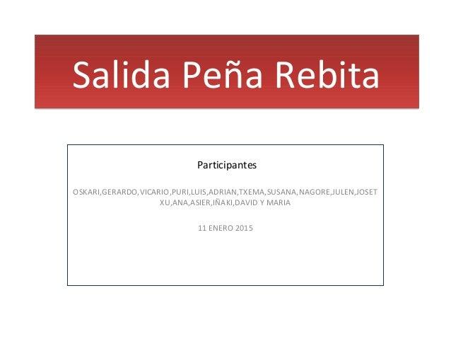 Salida Peña RebitaSalida Peña Rebita OSKARI,GERARDO,VICARIO,PURI,LUIS,ADRIAN,TXEMA,SUSANA,NAGORE,JULEN,JOSET XU,ANA,ASIER,...
