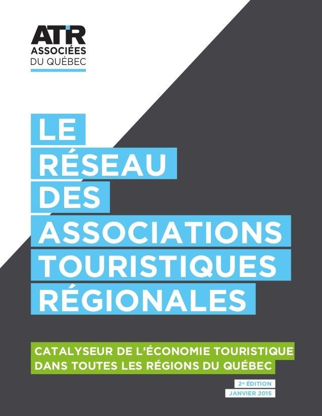 CATALYSEUR DE L'ÉCONOMIE TOURISTIQUE DANS TOUTES LES RÉGIONS DU QUÉBEC DES RÉSEAU LE ASSOCIATIONS TOURISTIQUES RÉGIONALES ...