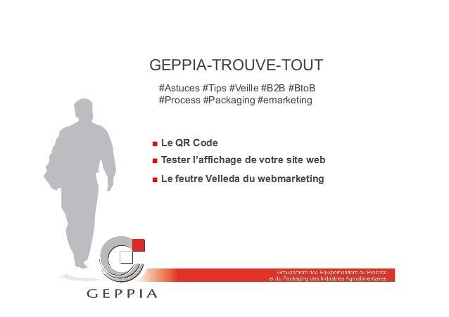 GEPPIA-TROUVE-TOUT ■ Le QR Code ■ Tester l'affichage de votre site web ■ Le feutre Velleda du webmarketing #Astuces #Tips ...
