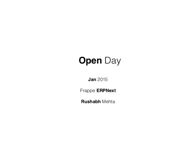 Open Day Jan 2015 Frappe ERPNext Rushabh Mehta
