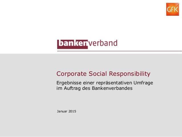 Corporate Social Responsibility Ergebnisse einer repräsentativen Umfrage im Auftrag des Bankenverbandes Januar 2015