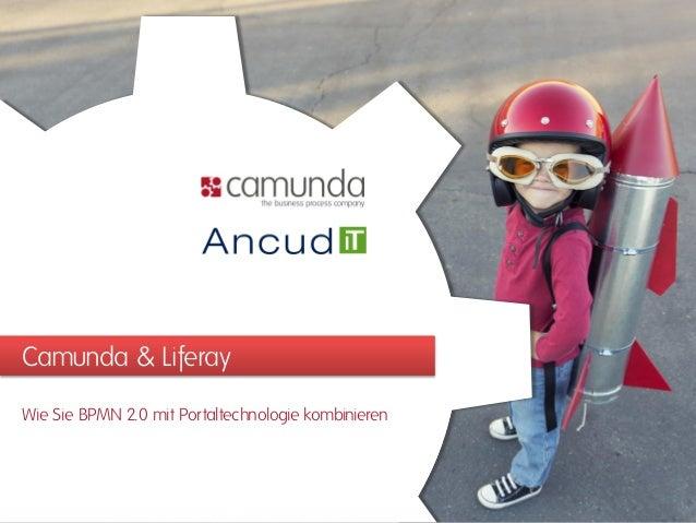 Camunda & Liferay Wie Sie BPMN 2.0 mit Portaltechnologie kombinieren