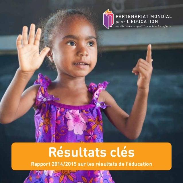 Résultats clés Rapport 2014/2015 sur les résultats de l'éducation