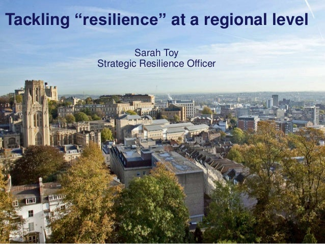"Slide 1 City Directors Bristol Futures Tackling resilience at a local level - a view from Bristol Tackling ""resilience"" at..."