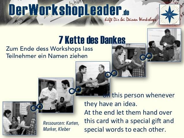 7 Kette des Dankes Zum Ende dess Workshops lass Teilnehmer ein Namen ziehen ∞   ∞   ∞   ∞        on  this  ...