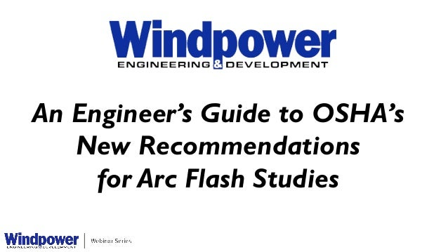 An Engineer's Guide to OSHA's New Recommendations for Arc Flash Studies