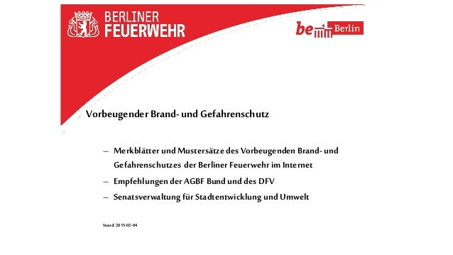 Vorbeugender Brand- und Gefahrenschutz – Merkblätter undMustersätzedes VorbeugendenBrand-und Gefahrenschutzes der Berliner...
