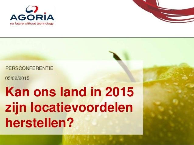 PERSCONFERENTIE Kan ons land in 2015 zijn locatievoordelen herstellen? 05/02/2015