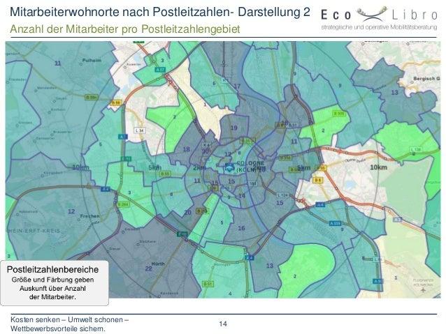 Kosten senken – Umwelt schonen – Wettbewerbsvorteile sichern. 14 Mitarbeiterwohnorte nach Postleitzahlen- Darstellung 2 An...