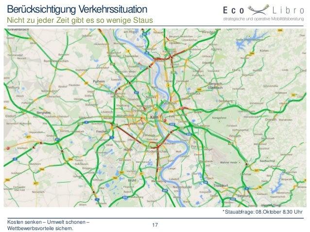 Kosten senken – Umwelt schonen – Wettbewerbsvorteile sichern. 17 Berücksichtigung Verkehrssituation Nicht zu jeder Zeit gi...