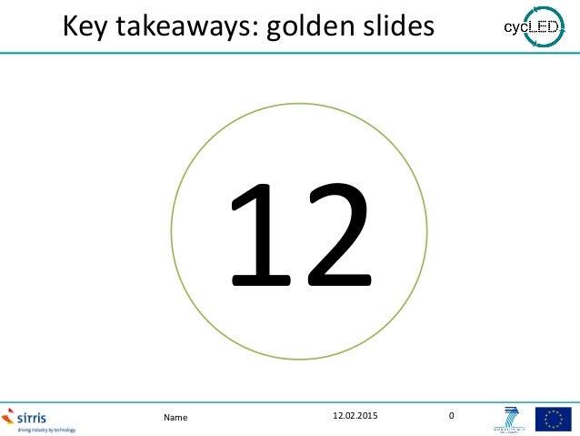 Key takeaways: golden slides 12.02.2015Name 0 12