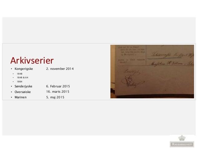 Arkivserier • Kongerigske • 1848 • 1848 & 64 • 1864 • Sønderjyske • Oversøiske • Marinen 2. november 2014 6. Februar 2015 ...