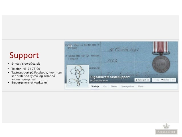 Support • E-mail: crowd@sa.dk • Telefon: 41 71 73 00 • Tastesupport på Facebook, hvor man kan stille spørgsmål og svare på...