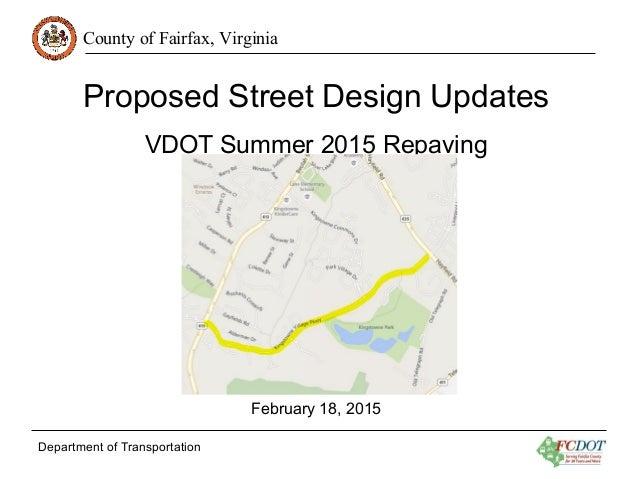County of Fairfax, Virginia Department of Transportation Proposed Street Design Updates VDOT Summer 2015 Repaving February...