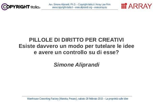 Warehouse Coworking Factory (Marotta, Pesaro), sabato 28 febbraio 2015 – La proprietà sulle idee Avv. Simone Aliprandi, Ph...