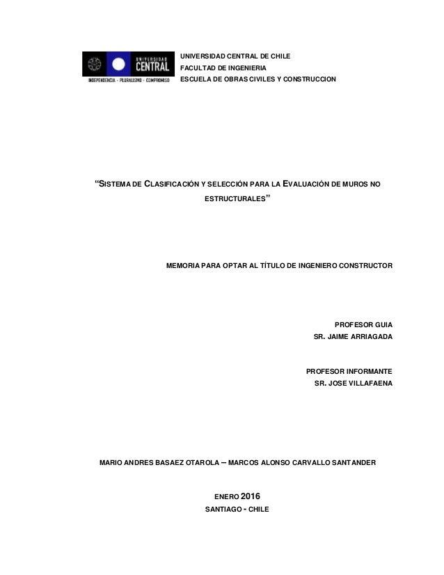"""UNIVERSIDAD CENTRAL DE CHILE FACULTAD DE INGENIERIA ESCUELA DE OBRAS CIVILES Y CONSTRUCCION """"SISTEMA DE CLASIFICACIÓN Y SE..."""