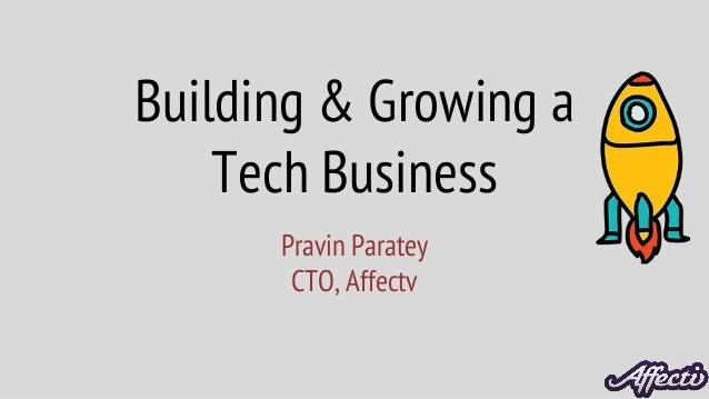 Pravin Paratey CTO, Affectv Building & Growing a Tech Business