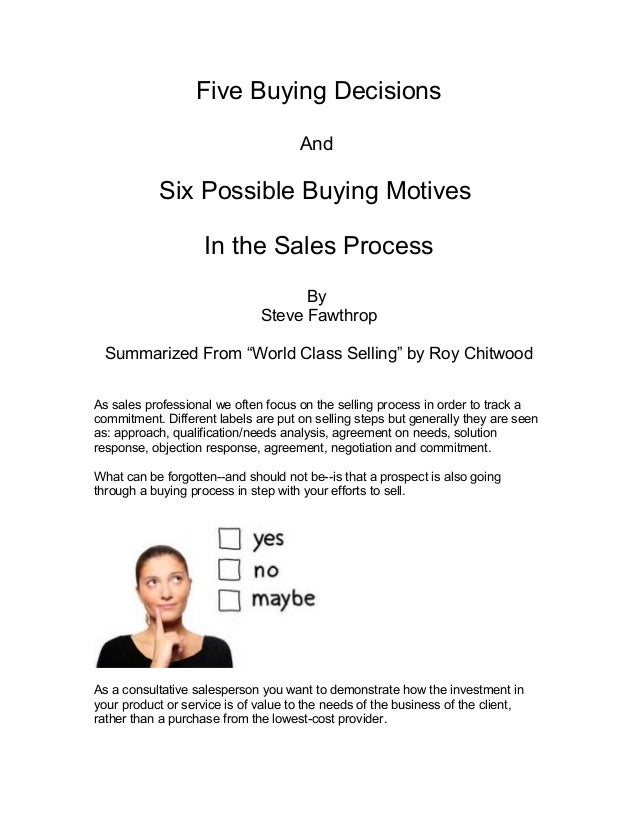 """Five Buying Decisions And Six Possible Buying Motives In the Sales Process By Steve Fawthrop Summarized From """"World Class ..."""