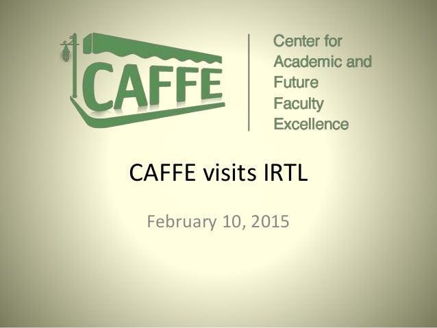 CAFFE visits IRTL February 10, 2015