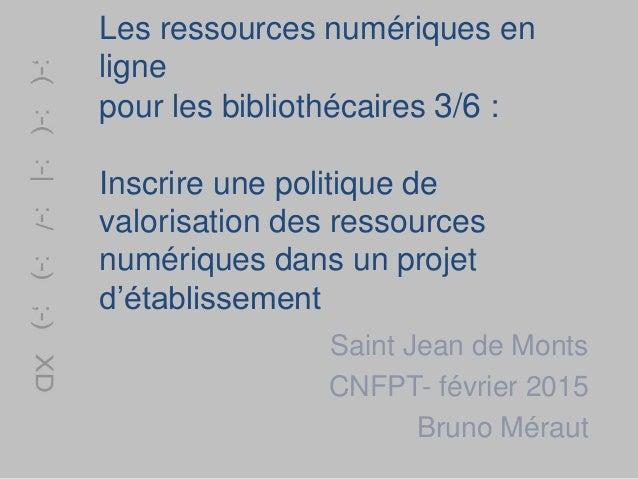 Les ressources numériques en ligne pour les bibliothécaires 3/6 : Inscrire une politique de valorisation des ressources nu...