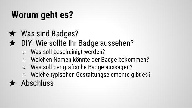 Sexy DIY-Badges: Mehr als Zertifikate!? Slide 2