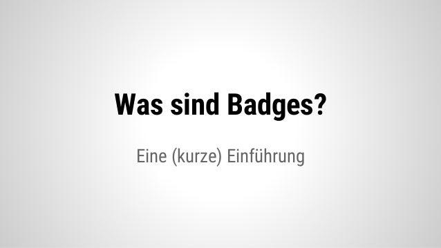 Sexy DIY-Badges: Mehr als Zertifikate!? Slide 3