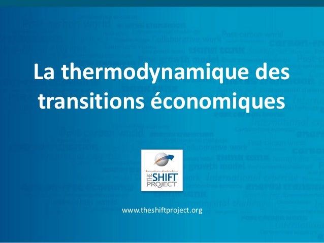 La thermodynamique des transitions économiques www.theshiftproject.org