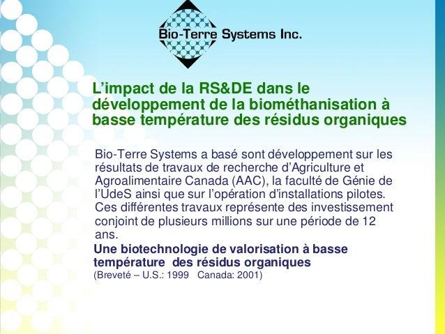 11 L'impact de la RS&DE dans le développement de la biométhanisation à basse température des résidus organiques Bio-Terre ...