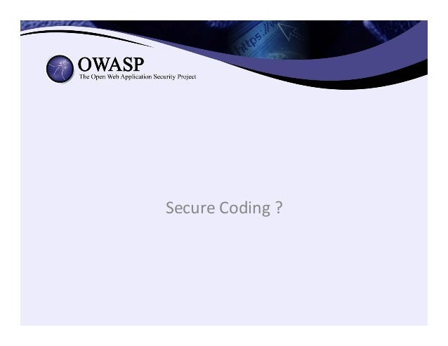 Secure  Coding  ?