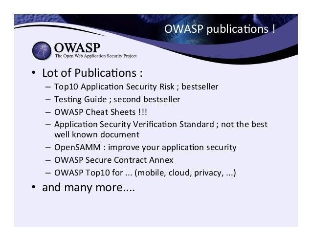 OWASP  publicaCons  !     • Lot  of  PublicaCons  :     – Top10  ApplicaCon  Security  Risk  ;...