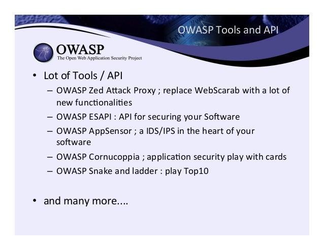 OWASP  Tools  and  API   • Lot  of  Tools  /  API   – OWASP  Zed  Aeack  Proxy  ;  replace ...