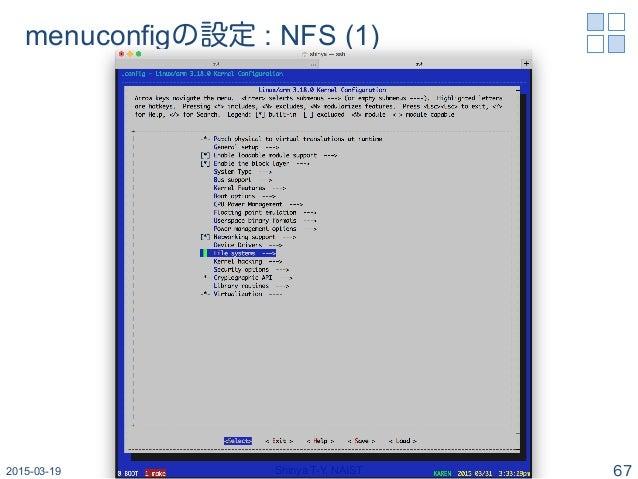 menuconfigの設定 : NFS (1) 2015-03-19 Shinya T-Y, NAIST 67