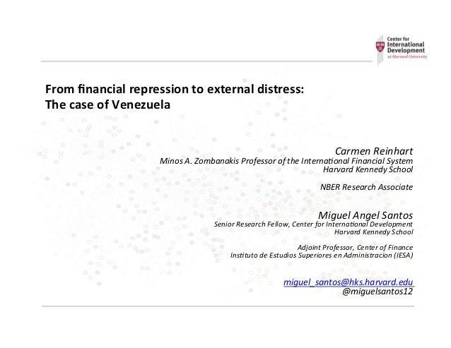From	   financial	   repression	   to	   external	   distress:	    The	   case	   of	   Venezuela	    	    	    Carmen	   R...