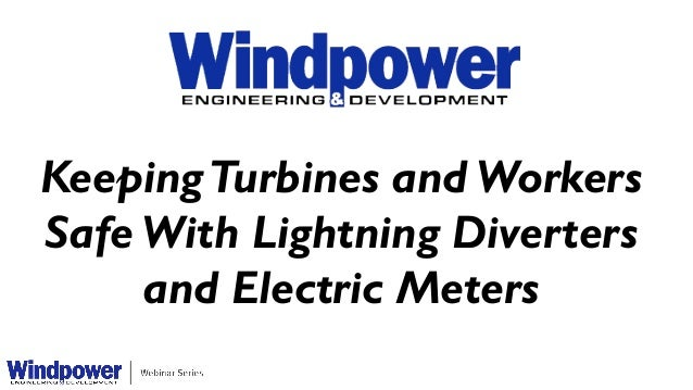 KeepingTurbines and Workers Safe With Lightning Diverters and Electric Meters