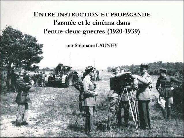 ENTRE INSTRUCTION ET PROPAGANDE l'armée et le cinéma dans l'entre-deux-guerres (1920-1939) par Stéphane LAUNEY