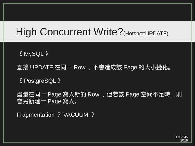 113/147 2015 High Concurrent Write?(Hotspot:UPDATE) PostgreSQL