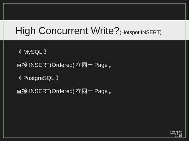 121/147 2015 High Concurrent Write?(Hotspot:INSERT) PostgreSQL