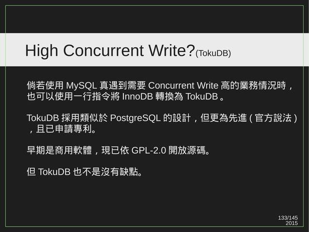 133/147 2015 High Concurrent Write?(XID) PostgreSQL 對每個事務都有分配一個 XID 。這些事務不是只指 BEGIN/COMMIT ,還包括 INSERT / UPDATE / DELETE 。...