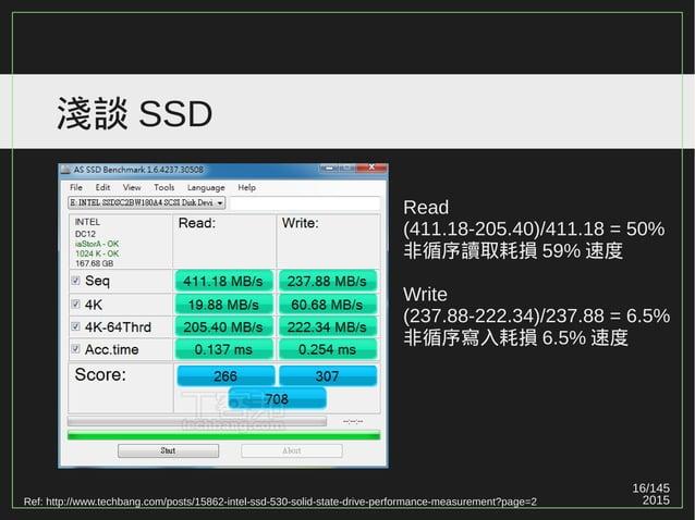 16/147 2015 淺談 SSD Ref: http://www.techbang.com/posts/15862-intel-ssd-530-solid-state-drive-performance-measurement?page=2...