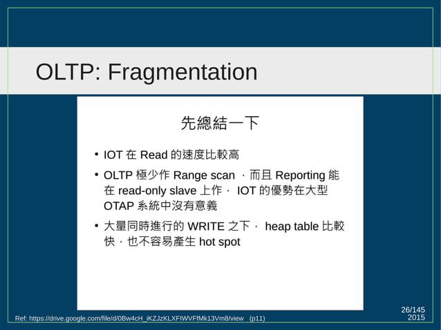 2015 26/147 OLTP: Fragmentation Ref: https://drive.google.com/file/d/0Bw4cH_iKZJzKLXFIWVFfMk13Vm8/view (p11)