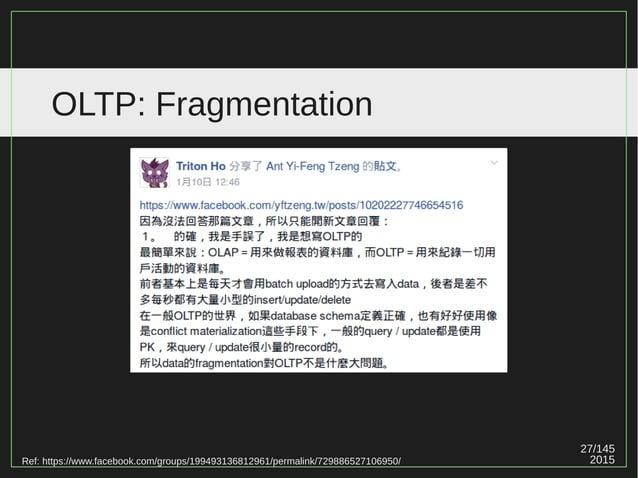 27/147 2015 OLTP: Fragmentation Ref: https://www.facebook.com/groups/199493136812961/permalink/729886527106950/