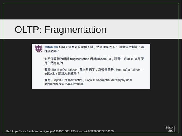 34/147 2015 OLTP: Fragmentation Ref: https://www.facebook.com/groups/199493136812961/permalink/729886527106950/