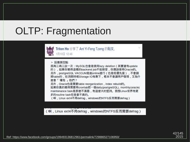 42/147 2015 OLTP: Fragmentation Ref: https://www.facebook.com/groups/199493136812961/permalink/729886527106950/