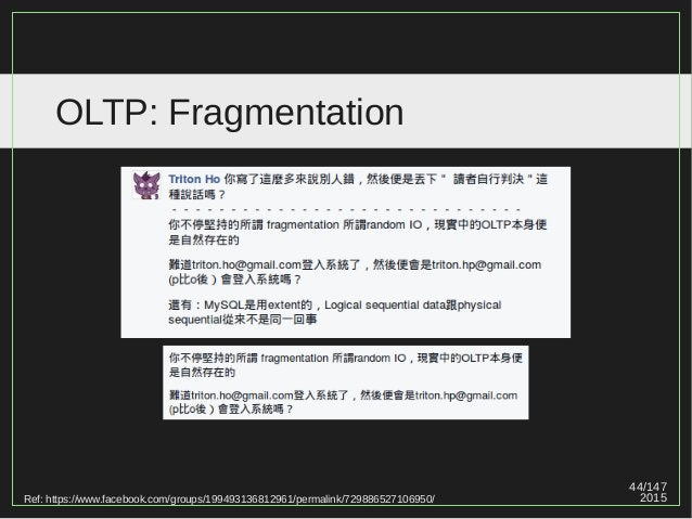 44/147 2015 OLTP: Fragmentation Ref: https://www.facebook.com/groups/199493136812961/permalink/729886527106950/