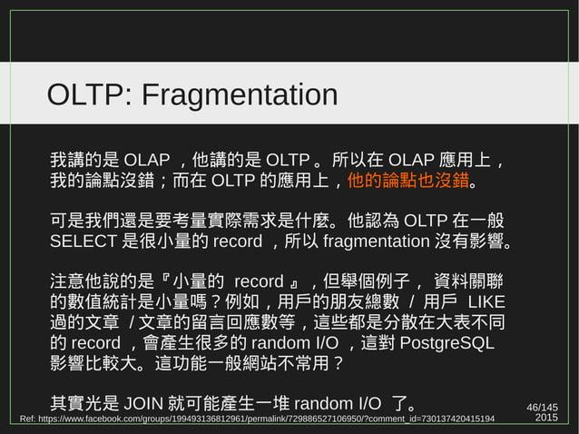 46/147 2015 OLTP: Fragmentation Ref: https://www.facebook.com/groups/199493136812961/permalink/729886527106950/?comment_id...