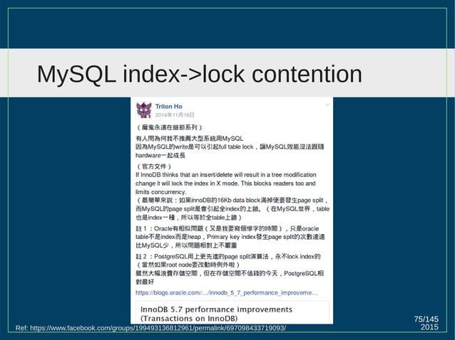 75/147 2015 大型系統不能用 auto-inc 一定要 UUID Ref: http://www.percona.com/blog/2014/12/19/store-uuid-optimized-way/