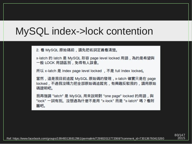 80/147 2015 MySQL index->lock contention Ref: https://www.facebook.com/groups/199493136812961/permalink/729902013772068/?c...