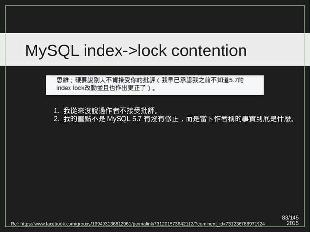83/147 2015 MySQL index->lock contention Ref: https://www.facebook.com/groups/199493136812961/permalink/731201573642112/?c...