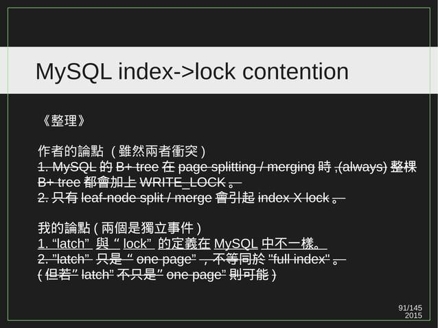 91/147 2015 MySQL index->lock contention Ref#1: http://mysqlserverteam.com/mysql-5-7-improves-dml-oriented-workloads/ Ref#...