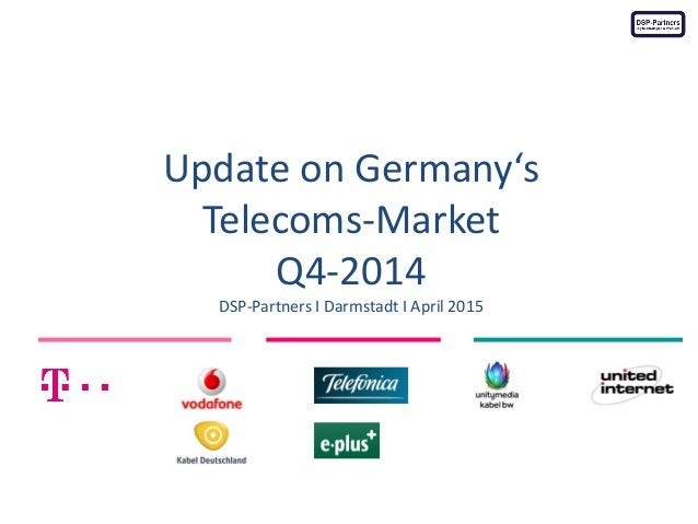Update on Germany's Telecoms-Market Q4-2014 DSP-Partners I Darmstadt I April 2015